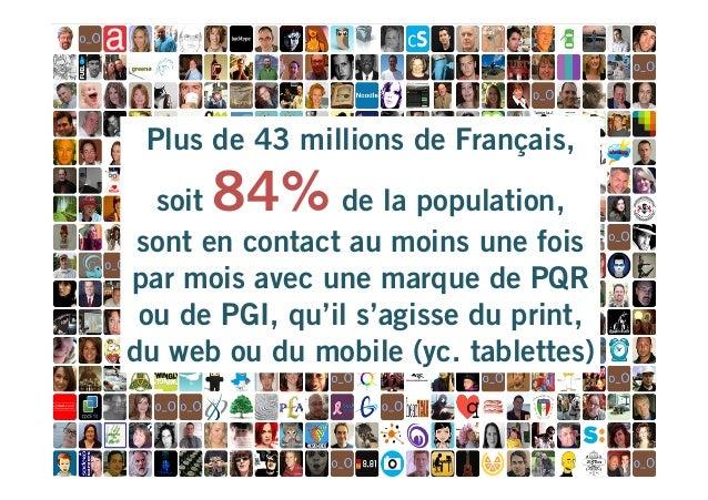 Plus de 43 millions de Français,  84%  soit de la population, sont en contact au moins une fois par mois avec une marque d...