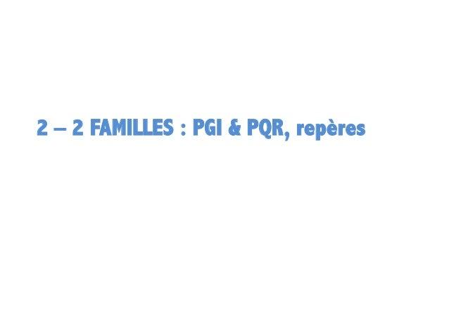 2 – 2 FAMILLES : PGI & PQR, repères