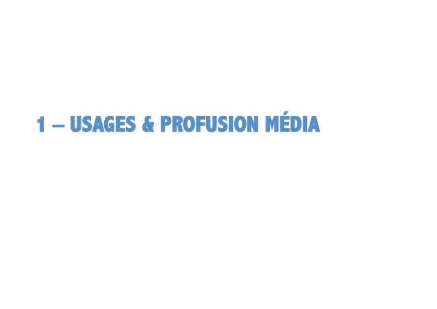 1 – USAGES & PROFUSION MÉDIA