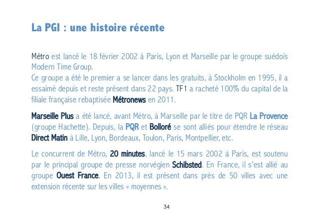La PGI : une histoire récente Métro est lancé le 18 février 2002 à Paris, Lyon et Marseille par le groupe suédois Modern T...