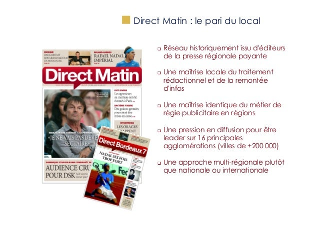 """""""  Direct Matin : le pari du local q  q  q  q  q  Réseau historiquement issu d'éditeurs de la presse régionale ..."""