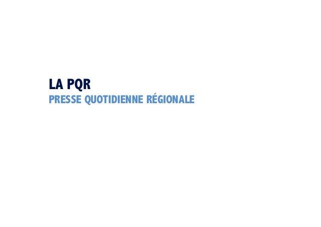 LA PQR PRESSE QUOTIDIENNE RÉGIONALE