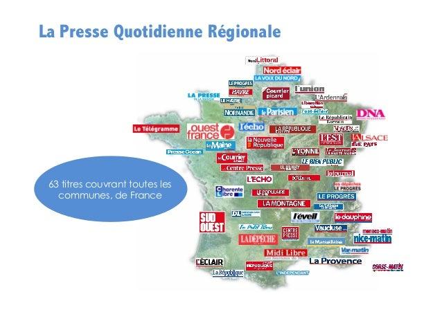 La Presse Quotidienne Régionale  63 titres couvrant toutes les communes, de France  48