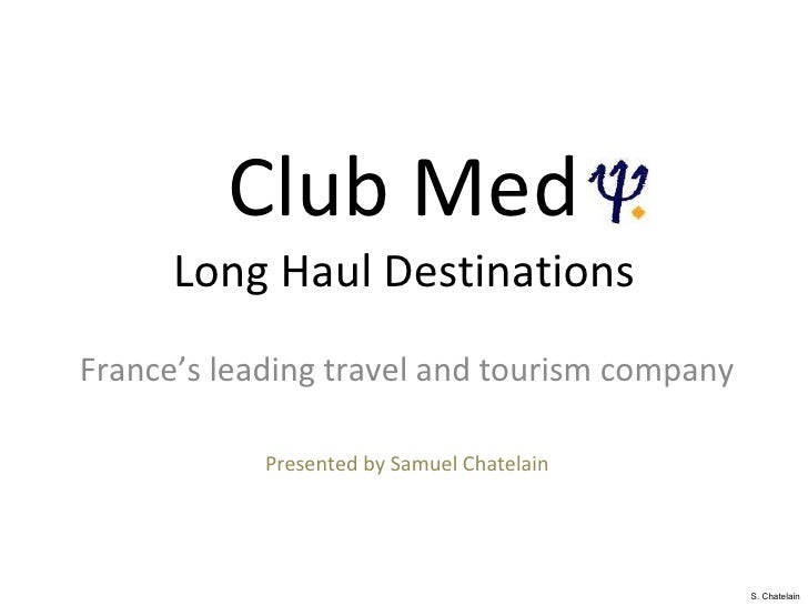 Travel and Tourism - Club Med Long Haul Marketing Strategy