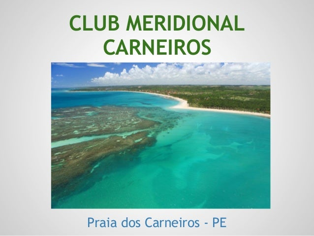 CLUB MERIDIONALCARNEIROSPraia dos Carneiros - PE
