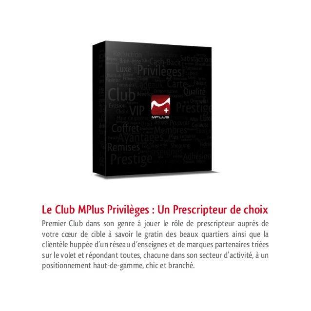 Le Club MPlus Privilèges : Un Prescripteur de choix Premier Club dans son genre à jouer le rôle de prescripteur auprès de ...