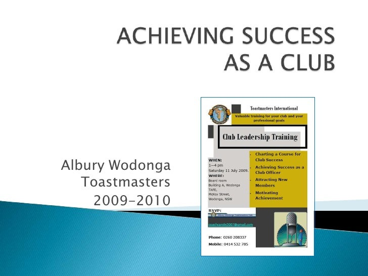 ACHIEVING SUCCESS AS A CLUB<br />Albury Wodonga Toastmasters<br />2009-2010<br />