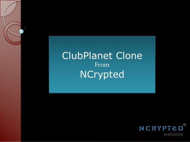 ClubPlanet Clone From  NCrypted