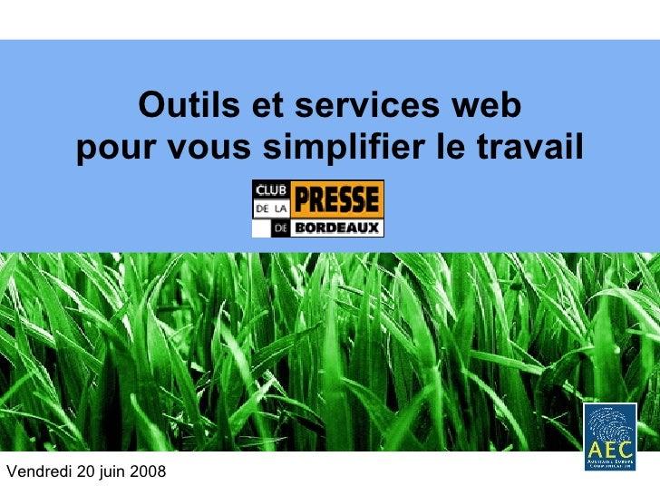 Outils et services web pour vous simplifier le travail Vendredi 20 juin 2008