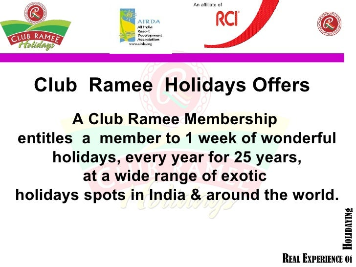 Club  Ramee  Holidays Offers A Club Ramee Membership  entitles  a  member to 1 week of wonderful holidays, every year for ...