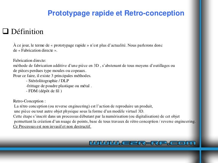 Prototypage rapide et Retro-conception Définition   À ce jour, le terme de « prototypage rapide » n'est plus d'actualité....