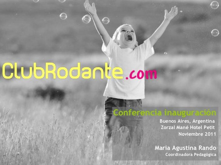 Conferencia inauguración Buenos Aires, Argentina  Zorzal Mané Hotel Petit  Noviembre 2011 Maria Agustina Rando Coordinador...