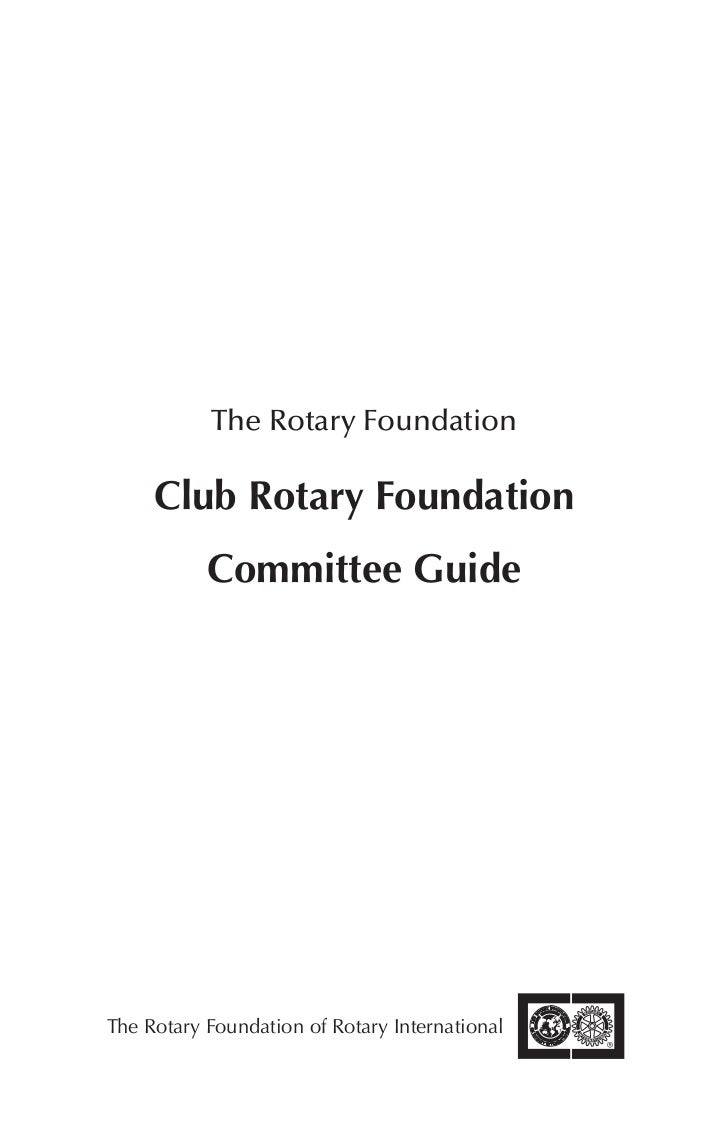 The Rotary Foundation     Club Rotary Foundation           Committee GuideThe Rotary Foundation of Rotary International