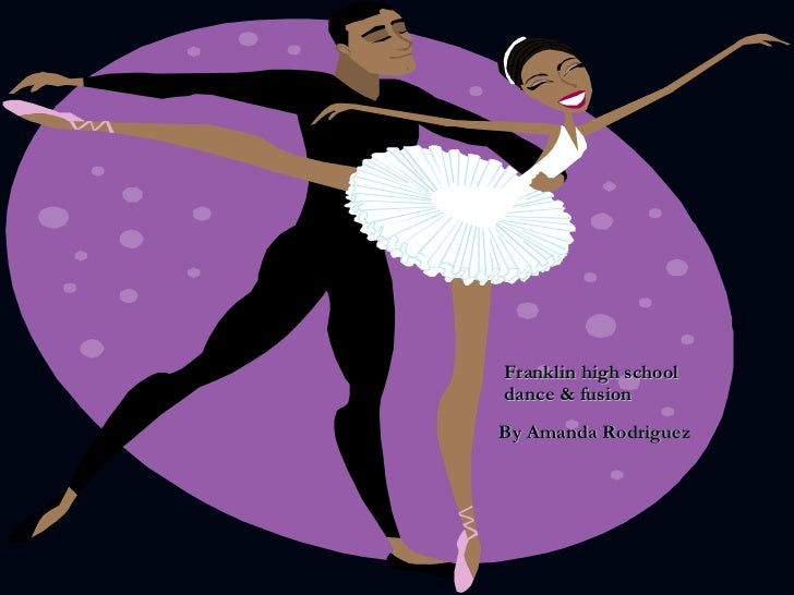 Franklin high school dance & fusion By Amanda Rodriguez