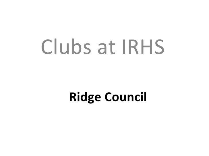 Ridge Council Clubs at IRHS