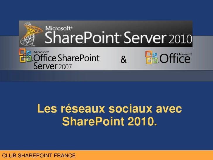 Les réseaux sociaux avec SharePoint 2010.<br />