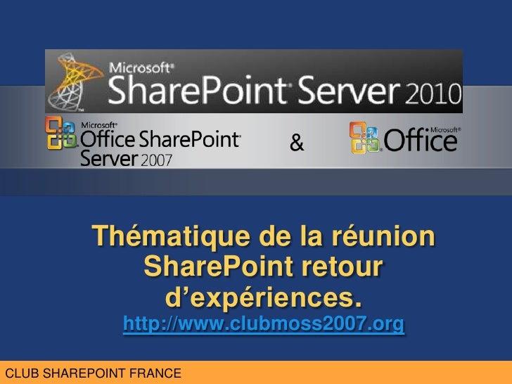 CLUB MOSS FRANCE                             &          Thématique de la réunion             SharePoint retour            ...