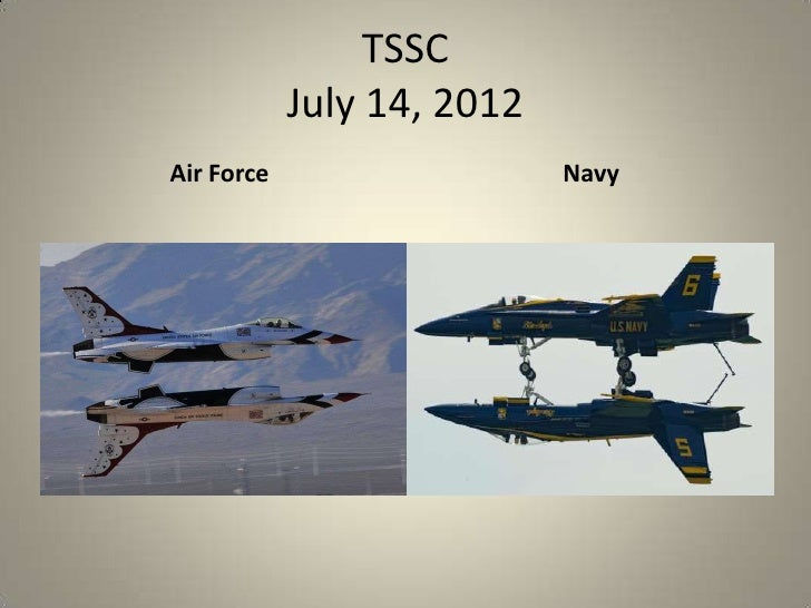 TSSC            July 14, 2012Air Force                   Navy