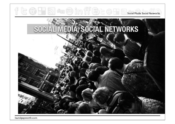 Social Media Social Networks                    SOCIAL MEDIA, SOCIAL NETWORKS     laurelpapworth.com
