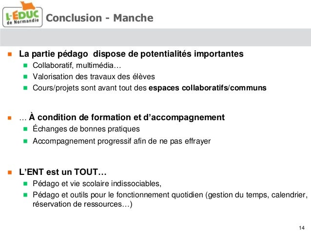 Conclusion - Manche  La partie pédago dispose de potentialités importantes  Collaboratif, multimédia…  Valorisation des...