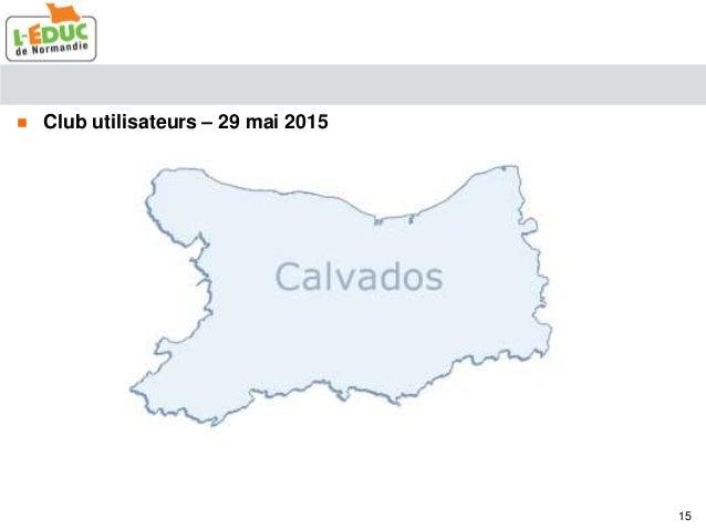  Club utilisateurs – 29 mai 2015 15