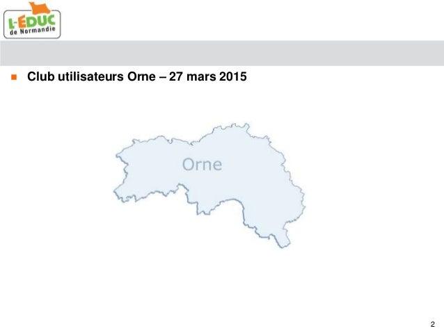  Club utilisateurs Orne – 27 mars 2015 2