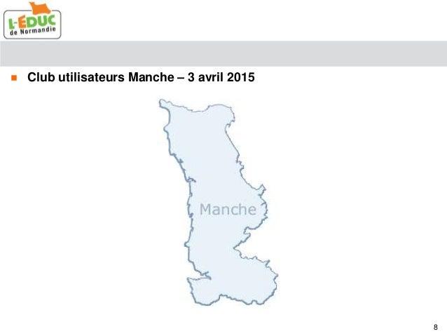  Club utilisateurs Manche – 3 avril 2015 8