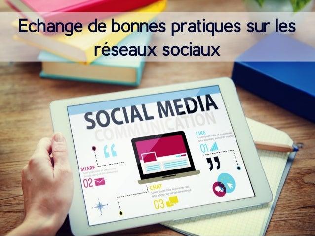 Echange de bonnes pratiques sur les réseaux sociaux