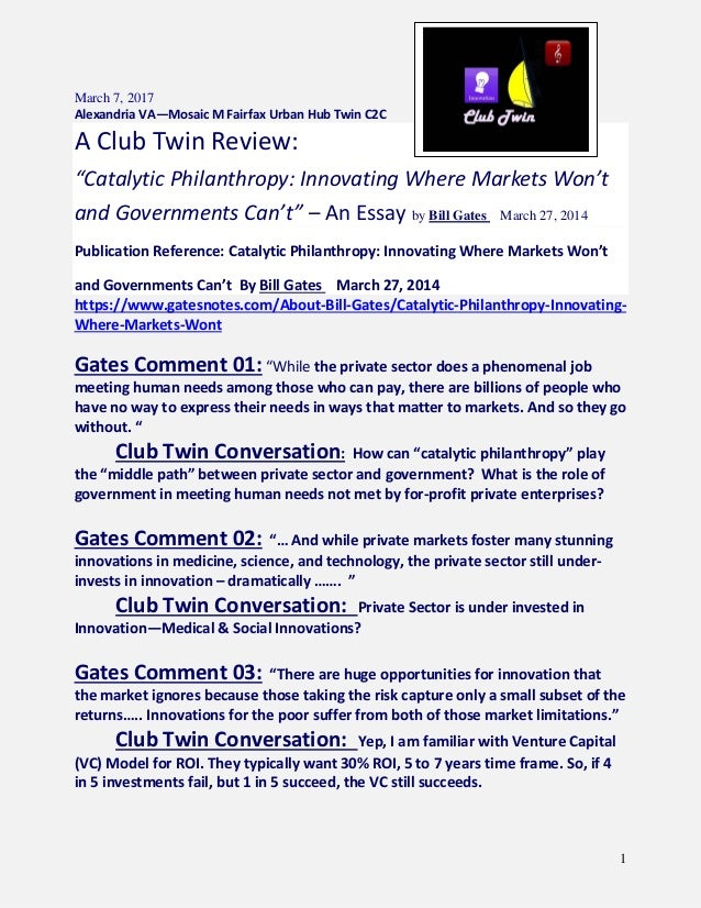 Club Twin Review Catalytic Philanthropy Bill Gates Essay  Philanthropy Bill Gates Essay  March   Alexandria Vamosaic M  Fairfax Urban Hub Twin Cc A  Examples Of English Essays also Sample Essay For High School Students  Best Man Speech Writing Service Uk