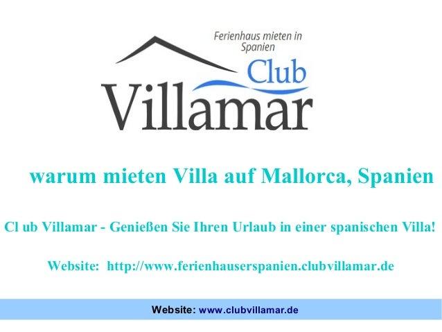 warum mieten Villa auf Mallorca, Spanien Cl ub Villamar - Genießen Sie Ihren Urlaub in einer spanischen Villa! Website: ht...