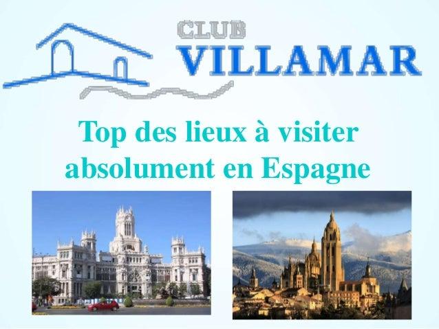 Top des lieux à visiter absolument en Espagne