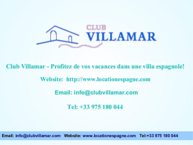 Club Villamar - Enjoy your holiday in a Spanish espagnole! Club Villamar - Profitez de vos vacances dans une villa villa !...