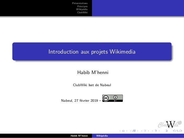 Présentations Principes Wikipédia ClubWiki Introduction aux projets Wikimedia Habib M'henni ClubWiki Iset de Nabeul Nabeul...