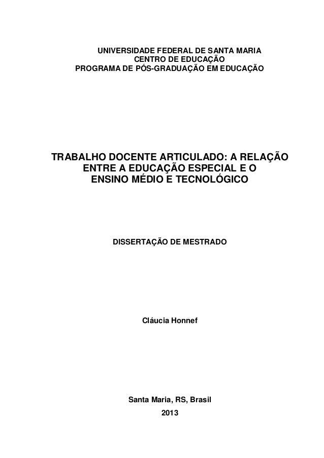 UNIVERSIDADE FEDERAL DE SANTA MARIA CENTRO DE EDUCAÇÃO PROGRAMA DE PÓS-GRADUAÇÃO EM EDUCAÇÃO TRABALHO DOCENTE ARTICULADO: ...