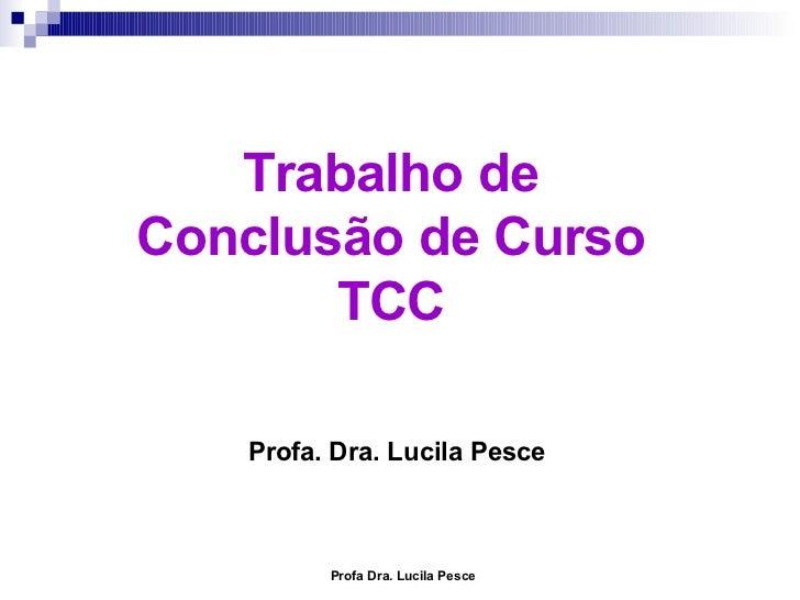 Trabalho de Conclusão de Curso TCC Profa. Dra. Lucila Pesce
