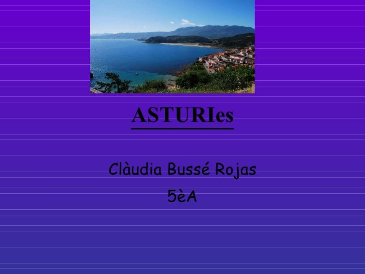 ASTURIes Clàudia Bussé Rojas 5èA