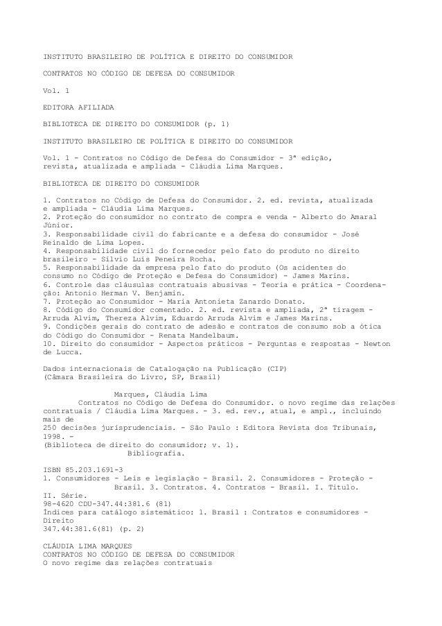 INSTITUTO BRASILEIRO DE POLÍTICA E DIREITO DO CONSUMIDOR CONTRATOS NO CÓDIGO DE DEFESA DO CONSUMIDOR Vol. 1 EDITORA AFILIA...