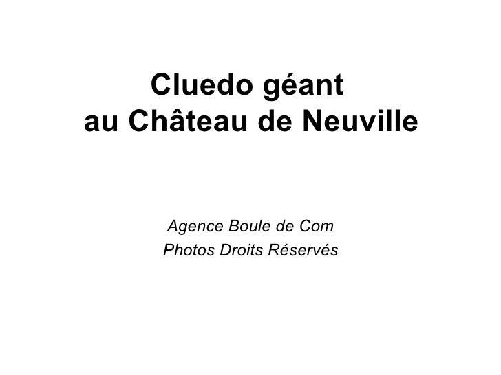 Cluedo géant  au Château de Neuville Agence Boule de Com Photos Droits Réservés