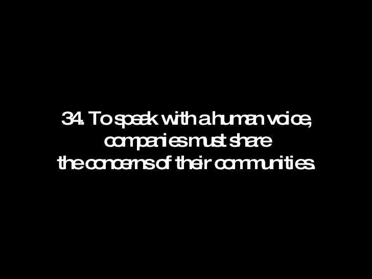 34. To speak with a human voice, companies must share the concerns of their communities.