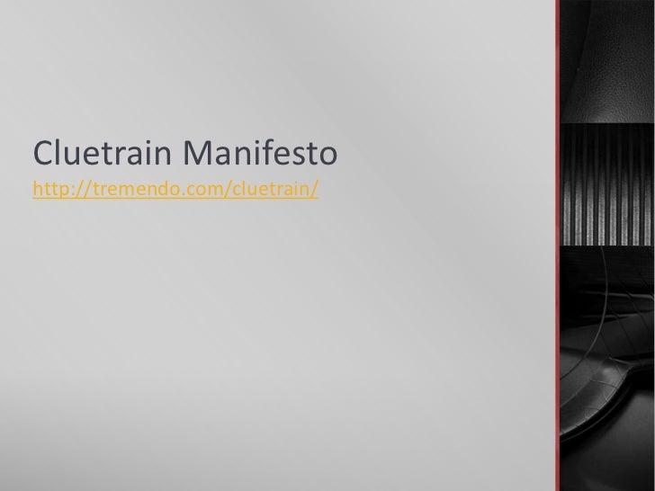 Cluetrain Manifestohttp://tremendo.com/cluetrain/