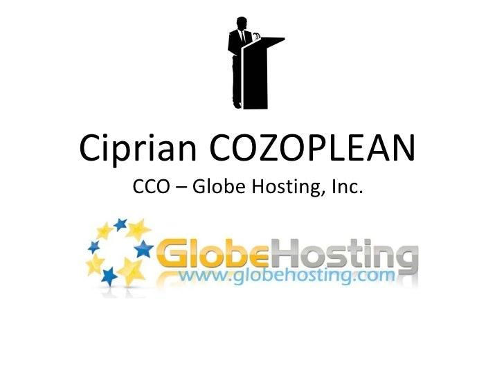 Ciprian COZOPLEAN CCO – Globe Hosting, Inc.