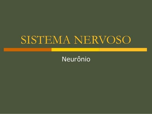 SISTEMA NERVOSO Neurônio