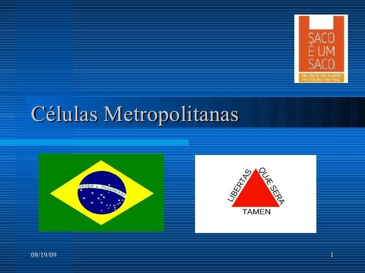 Células Metropolitanas