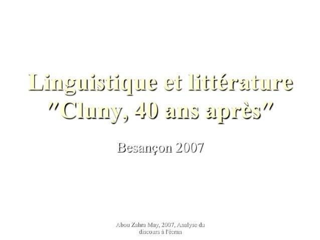 Abou Zahra May, 2007, Analyse du discours à l'écran Linguistique et littérature ″Cluny, 40 ans après″ Besançon 2007