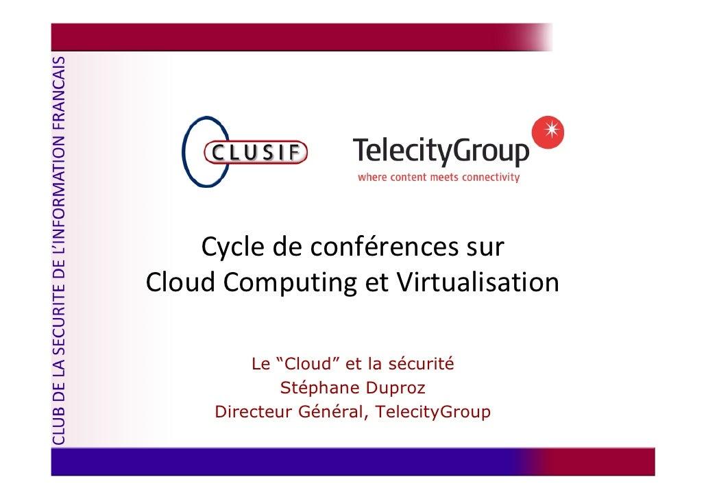 """Cycle de conférences sur Cloud Computing et Virtualisation           Le """"Cloud"""" et la sécurité              Stéphane Dupro..."""