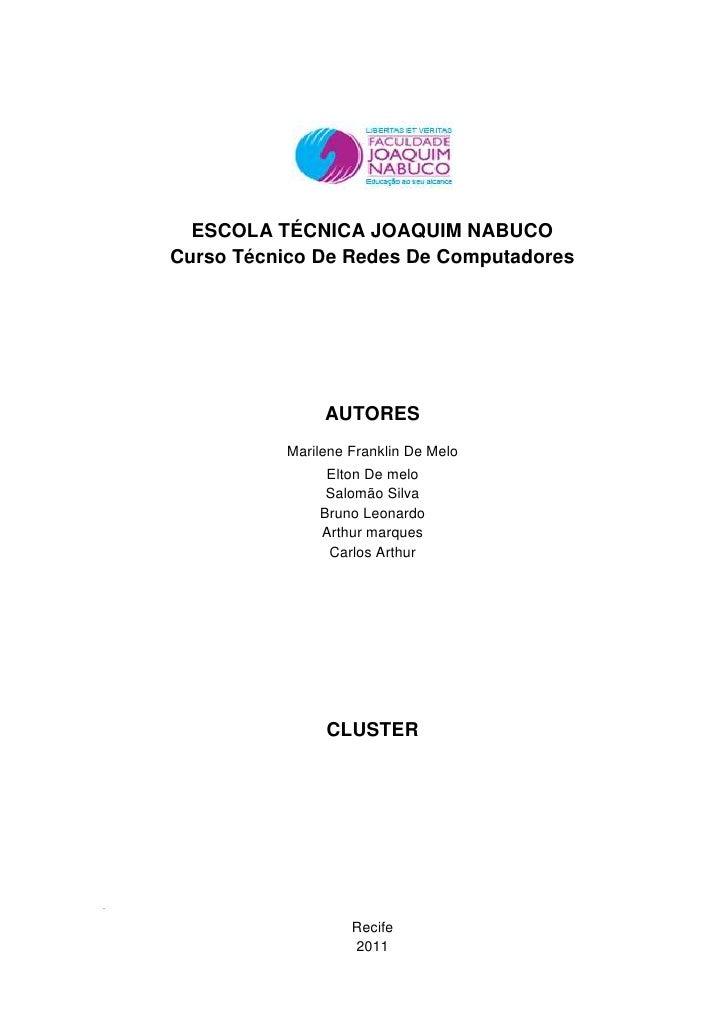 ESCOLA TÉCNICA JOAQUIM NABUCO<br />Curso Técnico De Redes De Computadores<br />AUTORES<br />Marilene Franklin De Melo<br /...