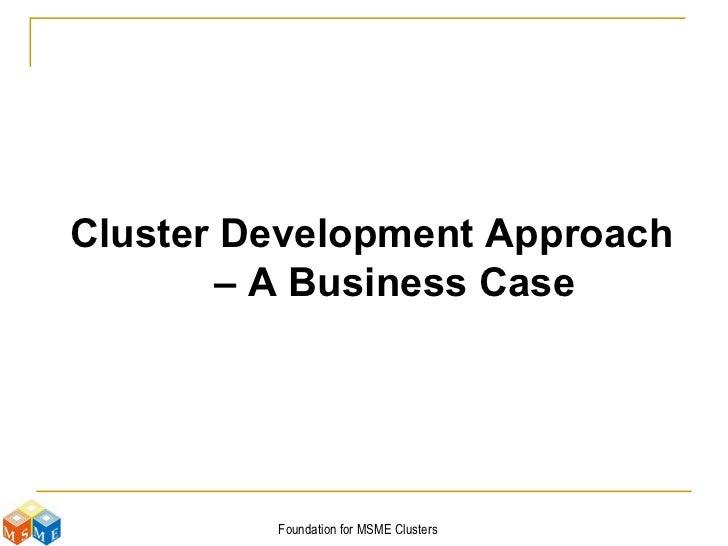 Cluster Development Approach – A Business Case
