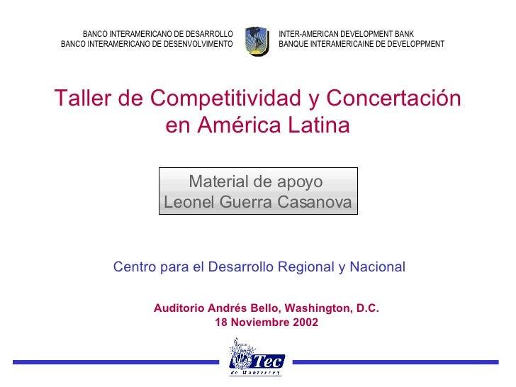 Taller de Competitividad y Concertación en América Latina Auditorio Andrés Bello, Washington, D.C. 18 Noviembre 2002 Mater...