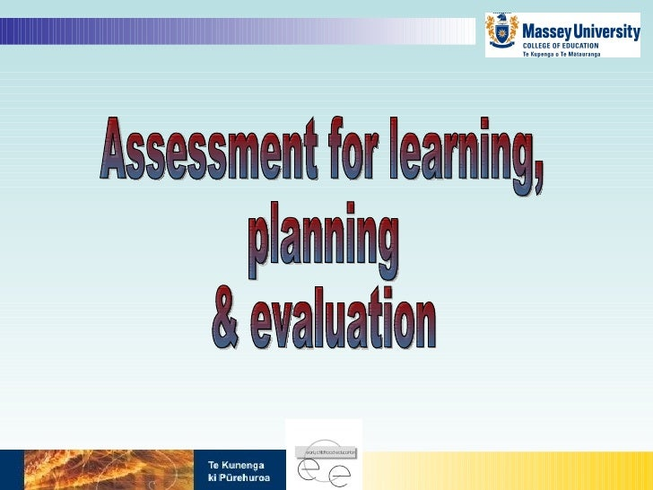 Assessment for learning,  planning  & evaluation