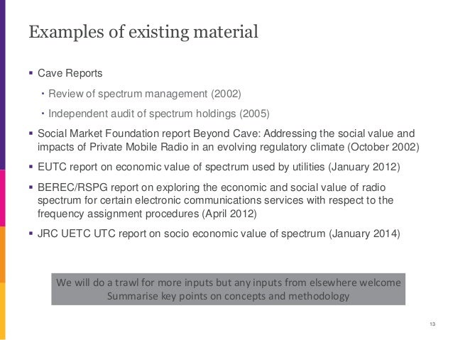 Examples of existing material  Cave Reports ・Review of spectrum management (2002) ・Independent audit of spectrum holdings...